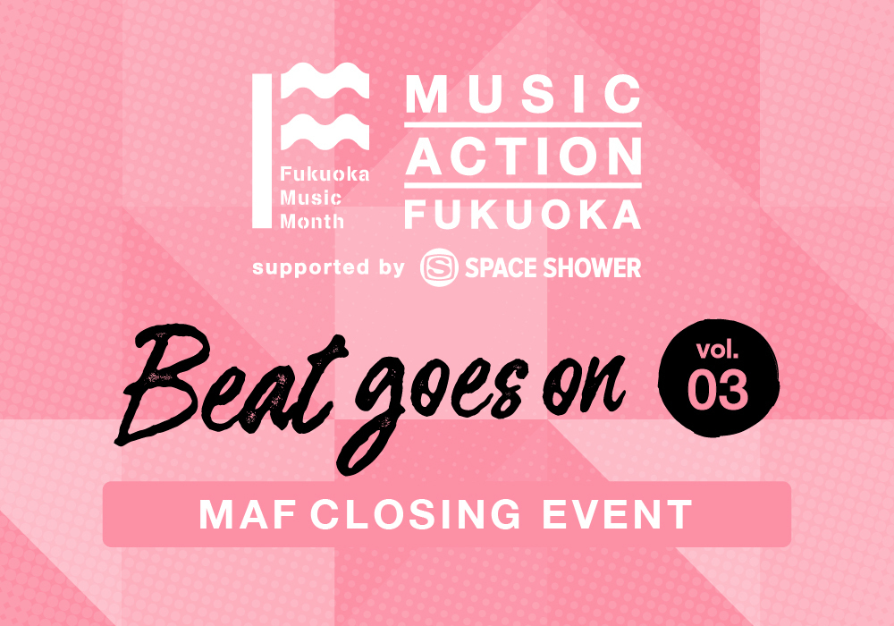 【Beat goes on vol.03】MAF CLOSING PARTY